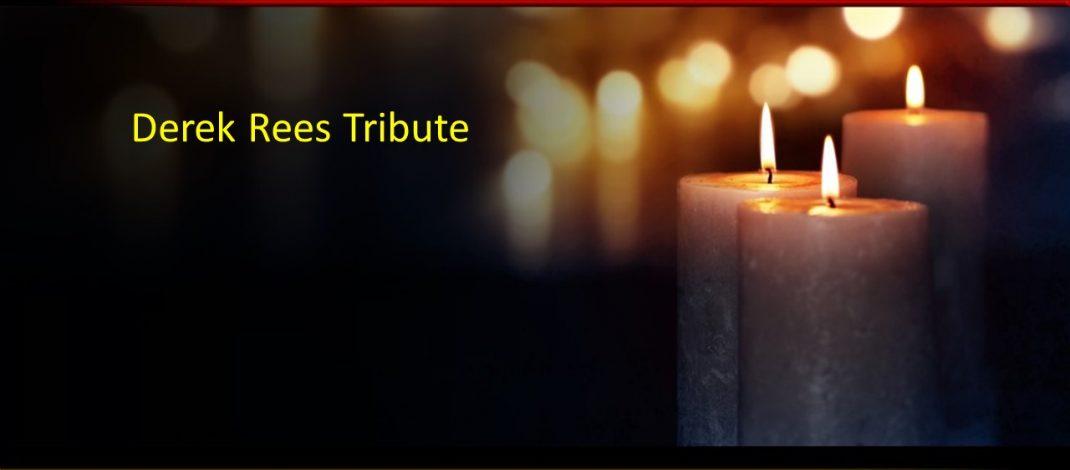 Tribute to Derek Rees